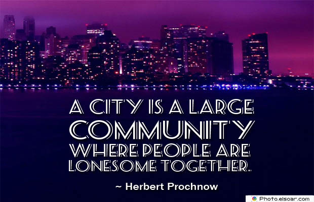 A city is a large community where