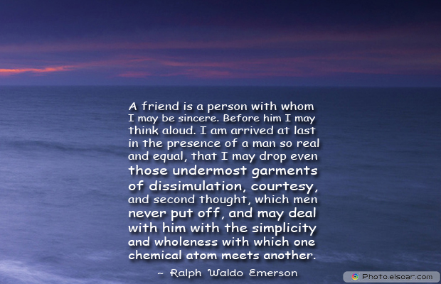 Best Friends Forever , A friend is a person with whom I may be sincere