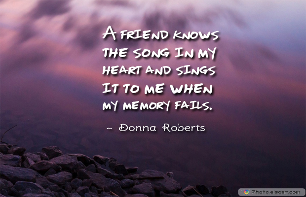 Best Friends Forever , A friend knows the song in my heart and sings it to me