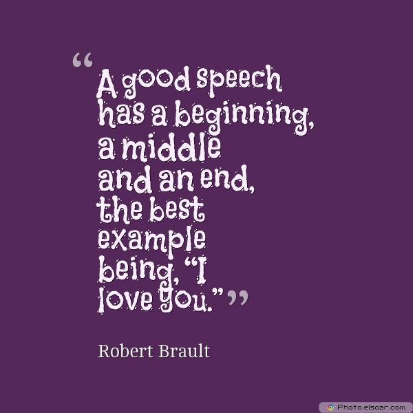 A good speech has a beginning, a middle and an end