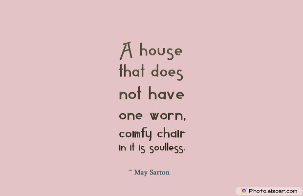Housewarming Quotes , A house that does not have one worn