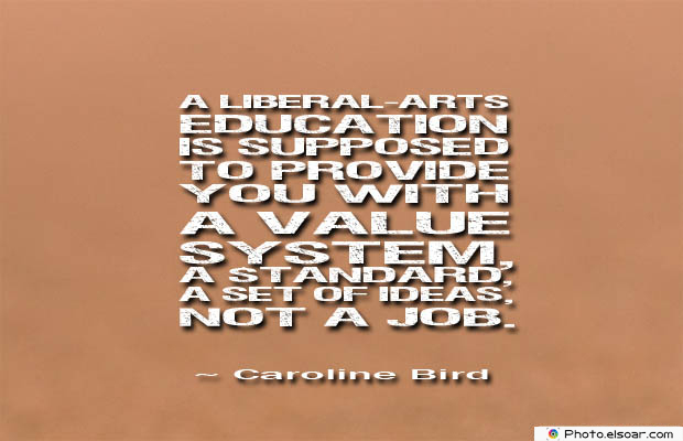College Quotes , A liberal-arts education