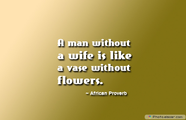 Engagement Quotes , A man without a wife is like a vase