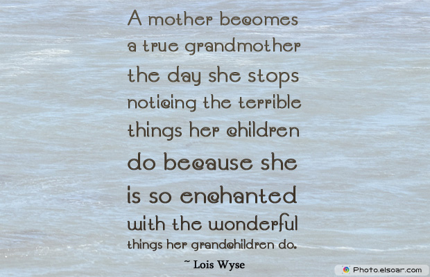Grandparents Day , A mother becomes a true grandmother the day she