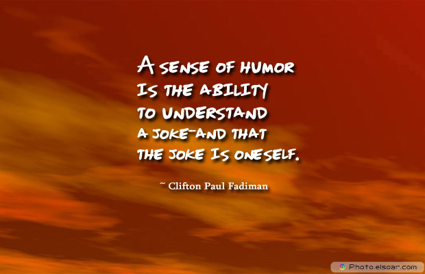 April Fool's Day , A sense of humor is the ability to understand