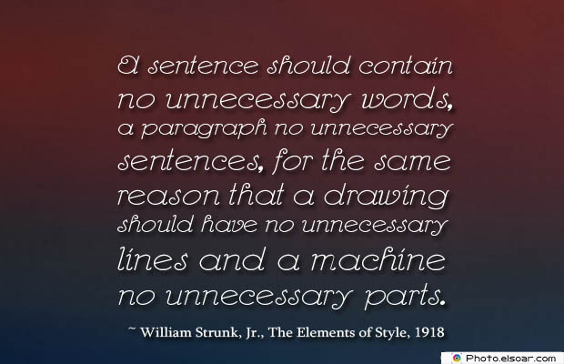 Short Strong Quotes , A sentence should contain no unnecessary