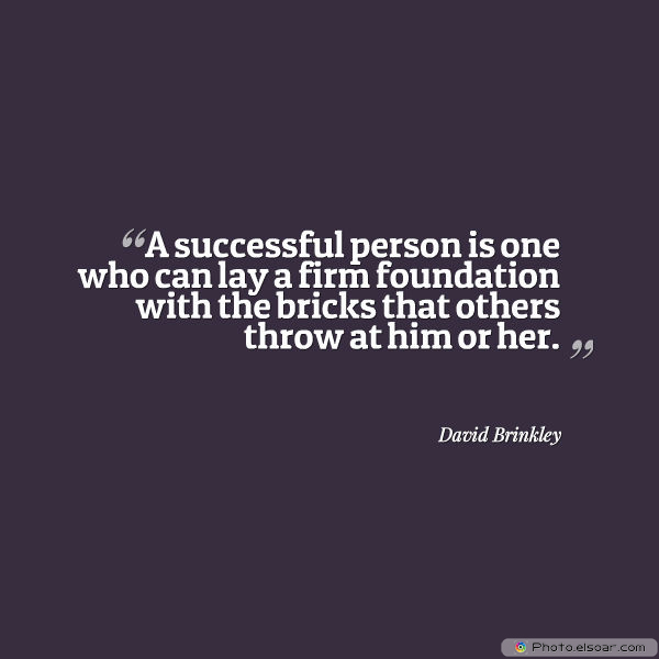 Dare To Be Great , Motivational Quotes, Inspirational Sayings , A successful person is one who can lay a firm foundation with the