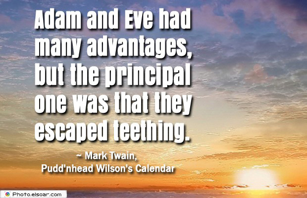 Quotations , Sayings , Adam and Eve had many advantages