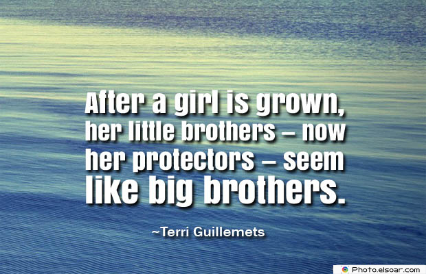 Quotes About Brothers , After a girl is grown