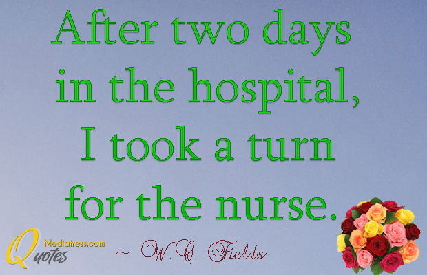 Short Quotes , After two days in the hospital, I took