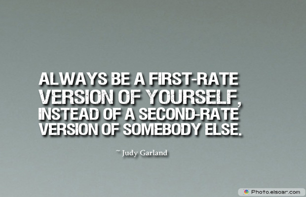 Dare To Be Great , Motivational Quotes, Inspirational Sayings , Always be a first-rate version of yourself, instead of a second-