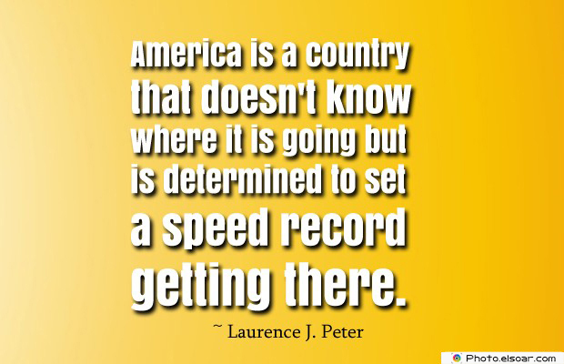 Quotes About America , America Quotes , America is a country that doesn't know