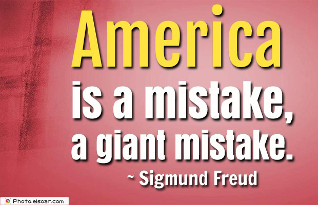 Quotes About America , America Quotes , America is a mistake