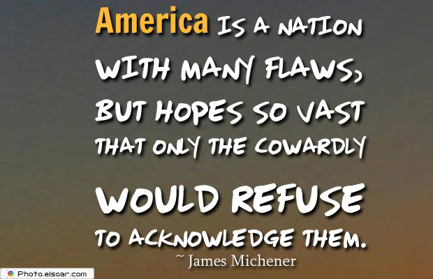 Quotes About America , America Quotes , America is a nation with many flaws