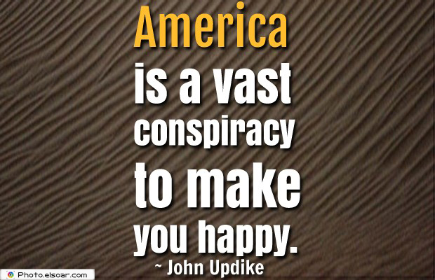 Quotes About America , America Quotes , America is a vast conspiracy