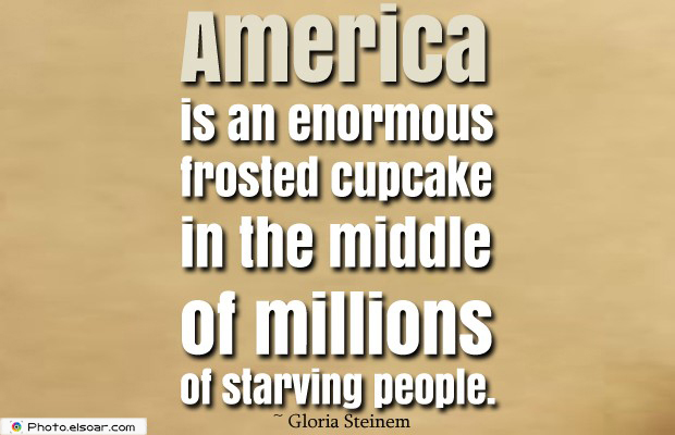 Quotes About America , America Quotes , America is an enormous frosted cupcake