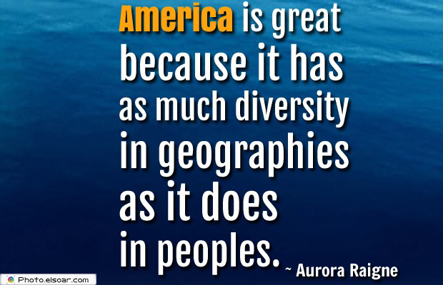 Quotes About America , America Quotes , America is great because it has as much