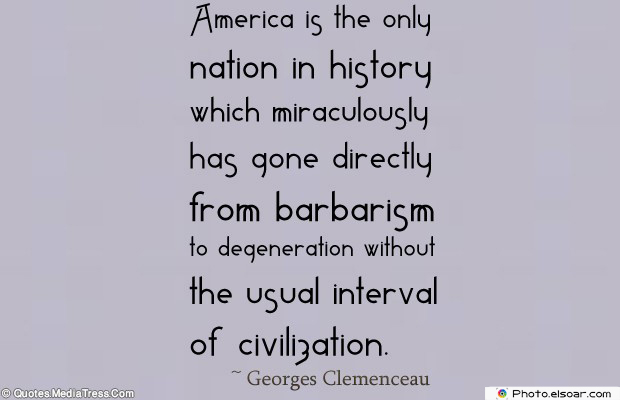 Quotes About America , America Quotes , America is the only nation in history