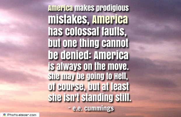 Quotes About America , America Quotes , America makes prodigious mistakes