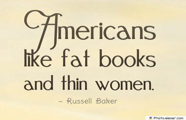 Quotes About America , America Quotes , Americans like fat books and thin