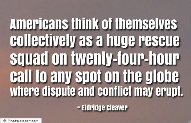 Quotes About America , America Quotes , Americans think of themselves collectively