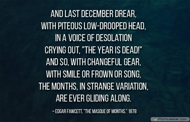 Months, Edgar Fawcett, December Quotes, Sayings About December, Quotes Images