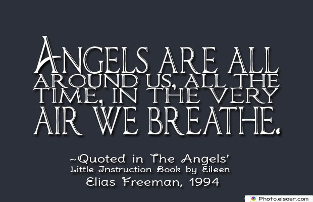 Breathing Quotes , Angels are all around us
