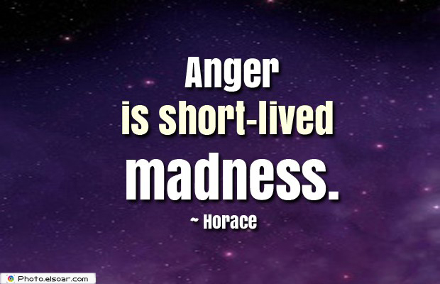 Quotes About Anger , Anger is short-lived madness