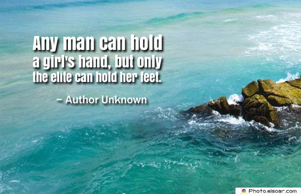 Short Quotes , Any man can hold a girl's hand