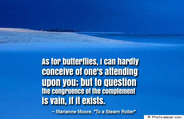 Butterflies Quotes , As for butterflies