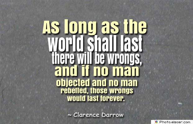 Short Quotes , As long as the world shall last there