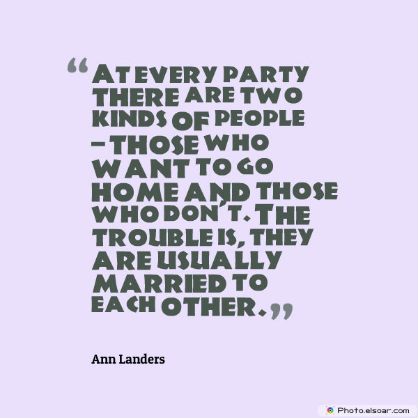 Party Invitation , At every party there are two kinds of people</strong> - <em>those who want