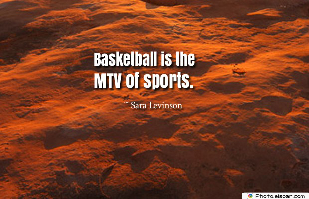 Basketball is the MTV of sports