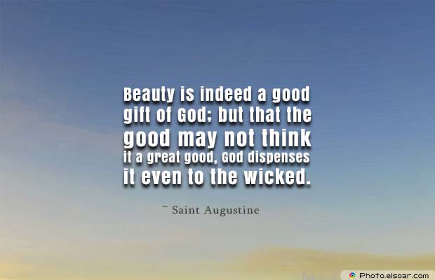 Beauty Quotes , Beauty is indeed a good gift of God