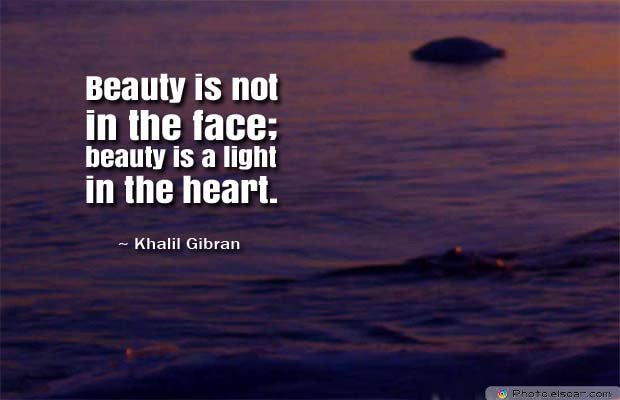 Beauty Quotes , Beauty is not in the face
