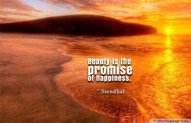 Beauty Quotes , Beauty is the promise of happiness