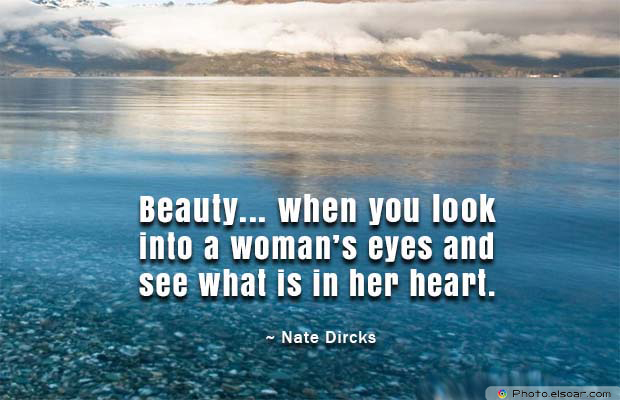 Beauty Quotes , Beauty... when you look into