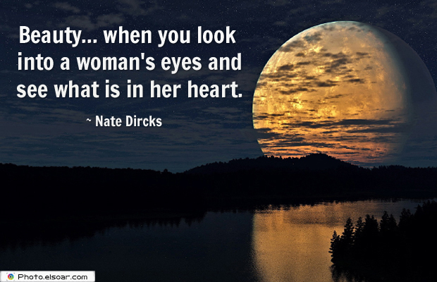 Beauty Quotes , Beautywhen you look into