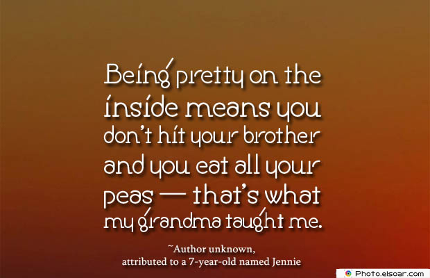 Quotes About Brothers , Being pretty on the inside means