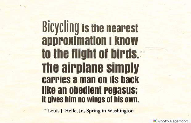 Bicycling , Inspirational Quotes , Saying Images , Bicycling is the nearest approximation