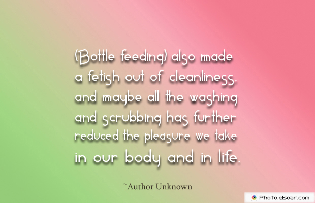 Breastfeeding Quotes , [Bottle feeding] also made a fetish out