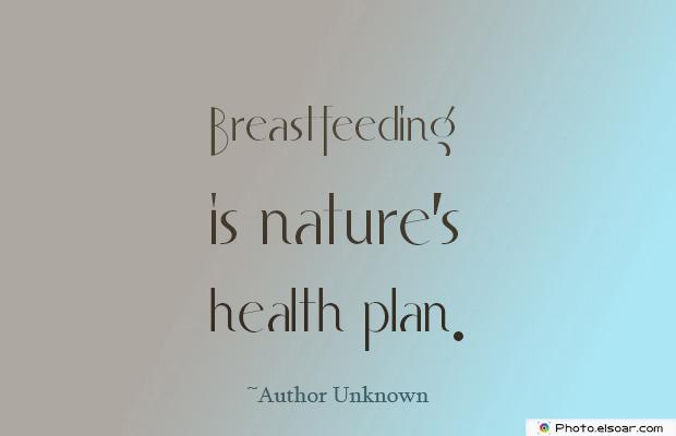 Breastfeeding Quotes , Breastfeeding is nature's