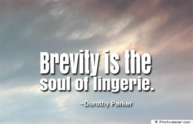 Short Strong Quotes , Brevity is the soul