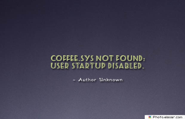Quotes About Coffee , Coffee Quotes , COFFEE.SYS Not Found