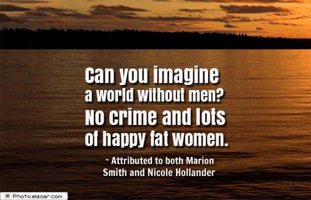 Women's Greetings , Can you imagine a world without men