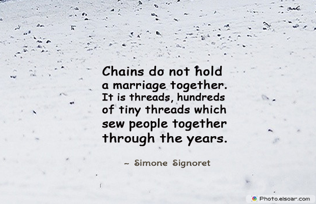 Engagement Quotes , Chains do not hold a marriage together
