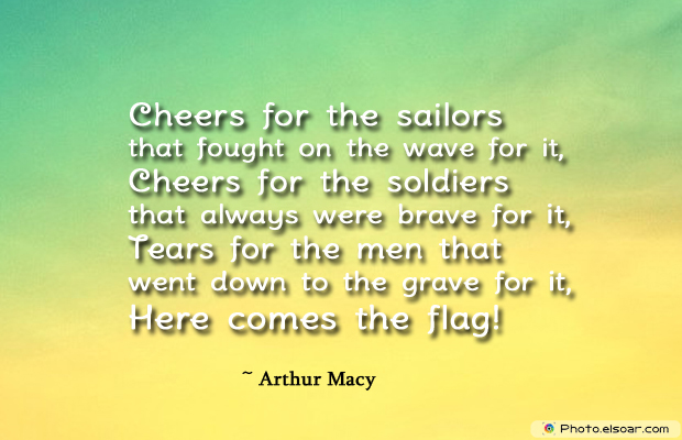 Flag Day , Cheers for the sailors that fought on the wave for it