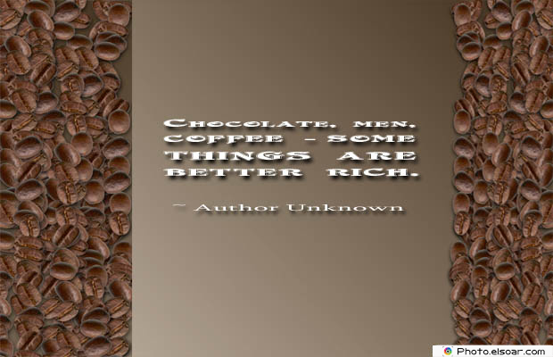 Quotes About Coffee , Coffee Quotes , Chocolate, men, coffee