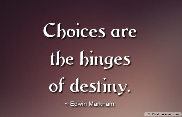 Quotes About Decisions, Quotations, Edwin Markham