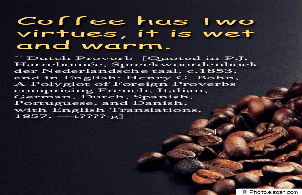 Quotes About Coffee , Coffee Quotes , Coffee has two virtues
